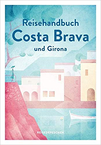 Nicole Biarniés: Reisehandbuch Costa Brava